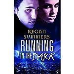 Running in the Dark | Regan Summers