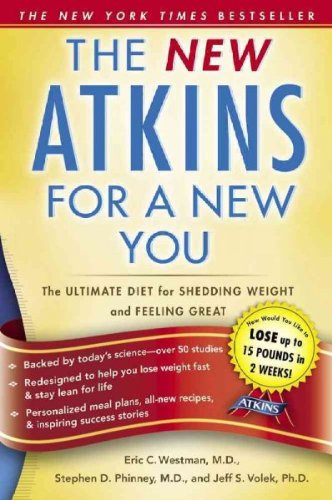The New Atkins For A New You  The Ultimate Diet For Shedding Weight And Feeling Great