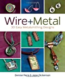 Wire + Metal, Denise Peck and Jane Dickerson, 1620331403