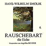 Rauschebart, die Eiche | Hans-Wilhelm Smolik