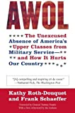 AWOL: The Unexcused Absence of America's Upper Classes from Military Service -- and How It Hurts Our Country by Roth-Douquet, Kathy, Schaeffer, Frank(May 1, 2007) Paperback