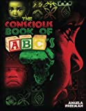 The Conscious Book of ABC's: A Book to Free Young Black Minds
