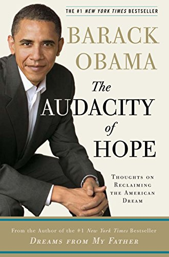 The Audacity of Hope: Thoughts on Reclaiming the American Dream from Crown Publishing Group NY
