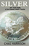 Silver: Get your share of the Greatest Wealth Transfer