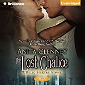 The Lost Chalice: The Relic Seekers, Book 3 | Anita Clenney