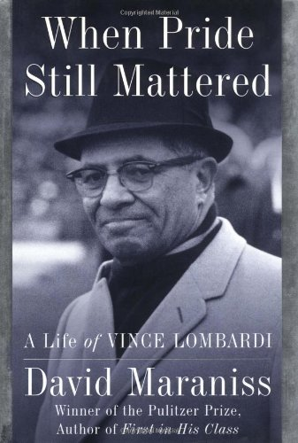 Amazon.com: By David Maraniss: When Pride Still Mattered: A Life of Vince  Lombardi Second (9780684844183): Maraniss, David: Books