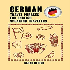 German: Travel Phrases for English Speaking Travelers Audiobook