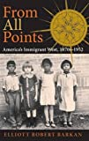 img - for From All Points: America's Immigrant West, 1870s-1952 (American West in the Twentieth Century) by Elliott Robert Barkan (2007-05-11) book / textbook / text book