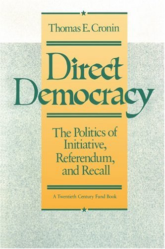 Direct Democracy: The Politics of Initiative, Referendum, and Recall