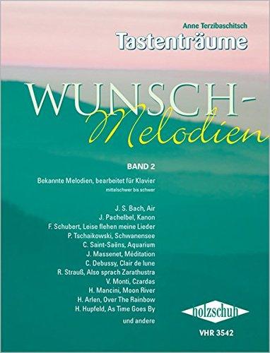 Wunsch-Melodien Band 2: Bekannte Melodien, bearbeitet für Klavier. Mittelschwer bis schwer
