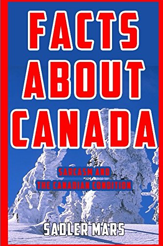 Facts about Canada: Sarcasm and the Canadian Condition