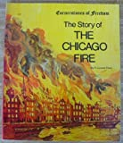 The Story of the Chicago Fire, R. Conrad Stein, 0516446339