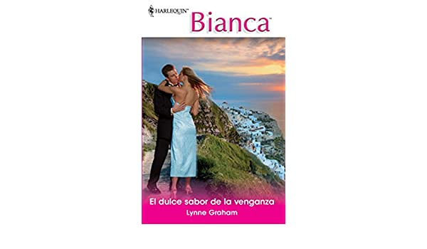 El dulce sabor de la venganza (Bianca)