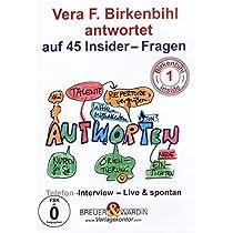 Vera F. Birkenbihl - Antwortet auf 45 Insider - Fragen