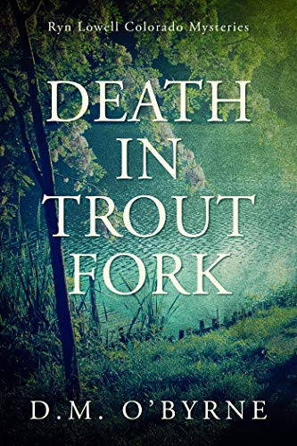 Death in Trout Fork: Ryn Lowell Colorado Mysteries by [O'Byrne, D. M.]