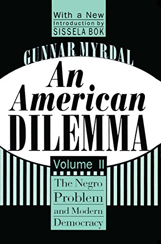 Search : An American Dilemma: The Negro Problem and Modern Democracy, Volume 2 (Black & African-American Studies)