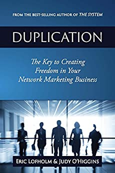 Duplication: The Key to Creating Freedom in Your Network Marketing Business by [Lofholm, Eric, O'Higgins, Judy]