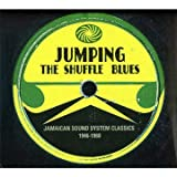 Jumping The Shuffle Blues: Jamaican Sound System