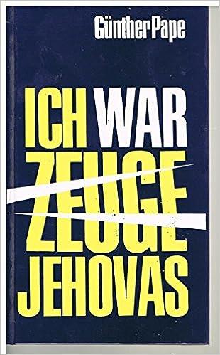 Ich War Zeuge Jehovas Amazonde Günther Pape Bücher