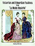 Victorian and Edwardian Fashions from ''La Mode Illustrée'' (Dover Fashion and Costumes)