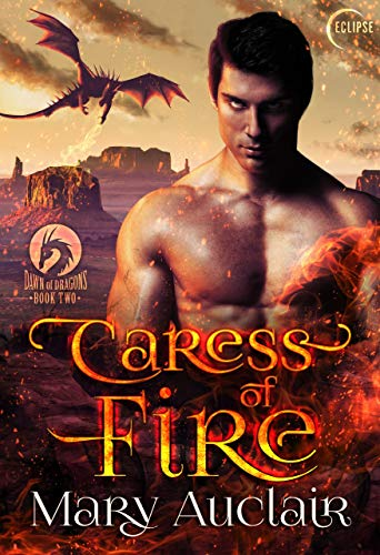 Caress of Fire (Dawn of Dragons Book 2) by [Auclair, Mary]