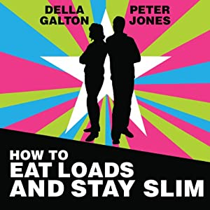 How to Eat Loads and Stay Slim Audiobook