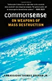 Common Sense on Weapons of Mass Destruction, Thomas Graham, 029598466X