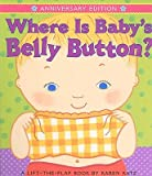 img - for Where Is Baby's Belly Button?   [WHERE IS BABYS BELLY-LIFT FLAP] [Board Books] book / textbook / text book