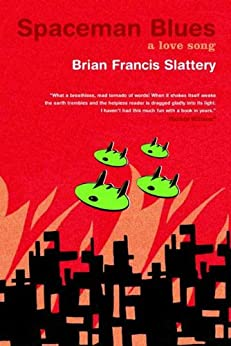 Spaceman Blues: A Love Song by [Slattery, Brian Francis]