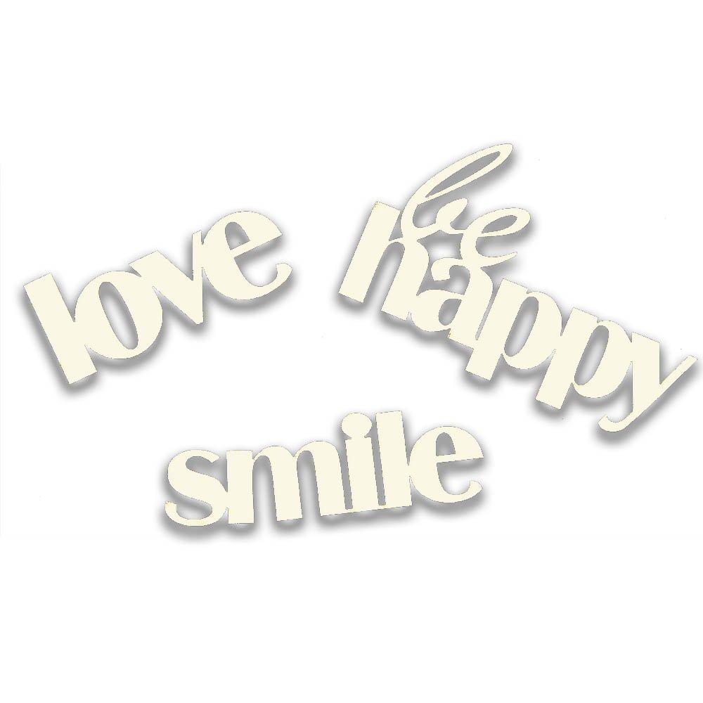 Chipboard - Be Happy, Smile, Love Wycinanka