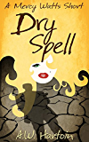 Dry Spell: A Mercy Watts Short #4