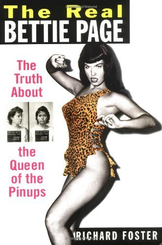 The Real Bettie Page: The Truth About the Queen of the Pin-ups by Richard Foster (2-Dec-2002) Paperback