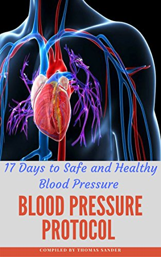 Download PDF Blood Pressure Protocol - 17 Days to Safe and Healthy Blood Pressure