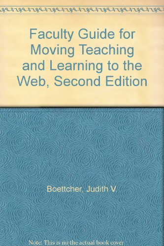 Faculty Guide for Moving Teaching and Learning to the Web, Second Edition