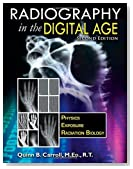 Radiography In the Digital Age: Physics - Exposure - Radiation Biology (2nd Ed.) by Quinn B. Carroll (2014-08-18)