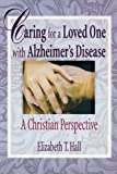 img - for Caring for a Loved One with Alzheimer's Disease: A Christian Perspective (Haworth Religion and Mental Health) book / textbook / text book