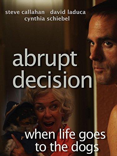 Abrupt Decision