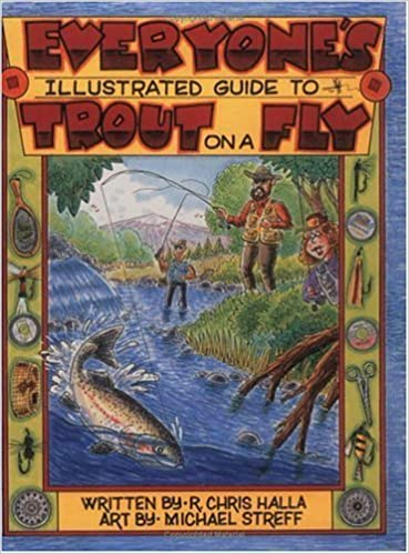 Book Everyones Illustrated Guide to Trout on a Fly by R. Chris Halla (1997-01-01)