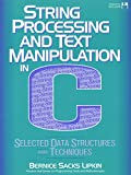img - for String Processing and Text Manipulation in C: Selected Data Structures and Techniques/Book and Disk (Prentice Hall Series on Programming Tools and M) book / textbook / text book