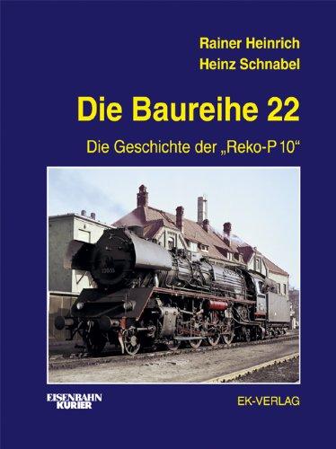 Die Baureihe 22  Die Geschichte Der 'Reko P10'