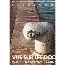 6e Festival européen du cinéma documentaire 1995 / vue sur les docks