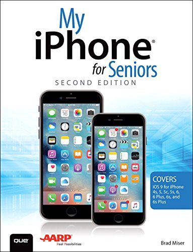 (My iPhone for Seniors (Covers iOS 9 for iPhone 6s/6s Plus, 6/6 Plus, 5s/5C/5, and 4s) (2nd Edition))
