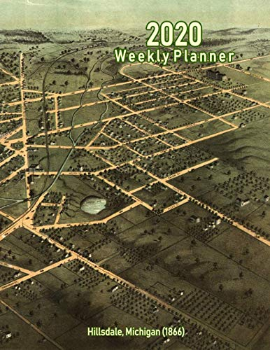 (2020 Weekly Planner: Hillsdale, Michigan (1866): Vintage Panoramic Map Cover)