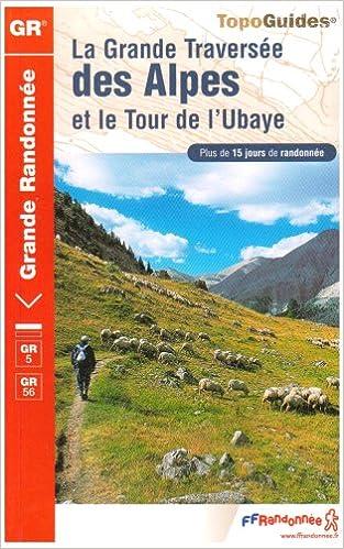 La grande traversée des Alpes et le Tour de l'Ubaye pdf, epub
