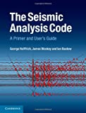 The Seismic Analysis Code : A Primer and User's Guide, Helffrich, George and Wookey, James, 1107045452