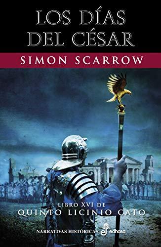 Los días del César (Narrativas Históricas) por Simon Scarrow