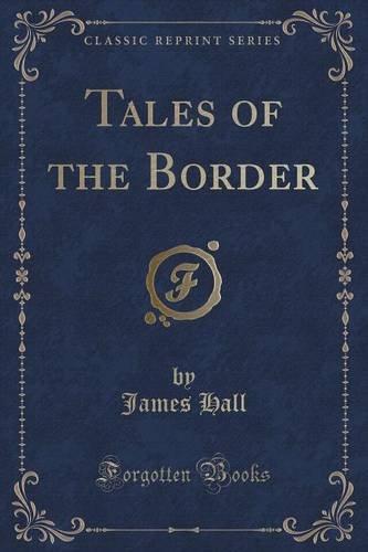 - Tales of the Border (Classic Reprint)