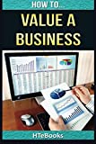 img - for How To Value a Business: Quick Start Guide (How To eBooks) book / textbook / text book