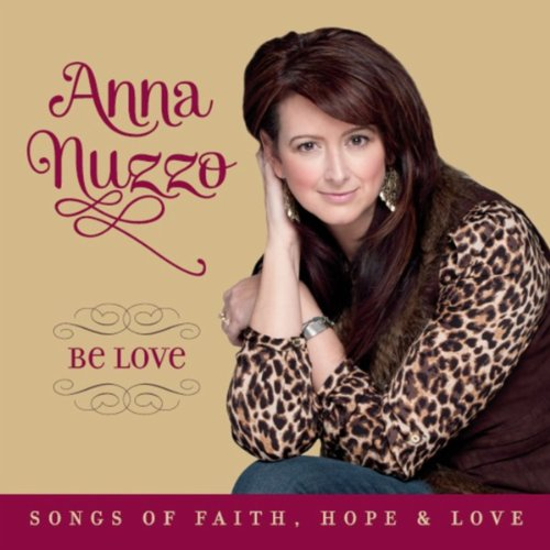 Be Love: Songs of Faith, Hope & Love