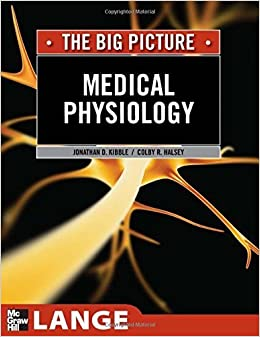Medical Physiology: The Big Picture (LANGE The Big Picture) 1st Edition by Kibble, Jonathan, Halsey, Colby (2009)